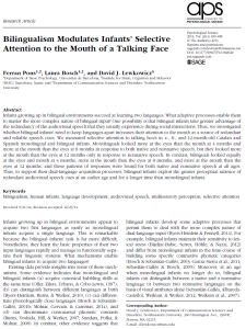 Pons, Ferran; Bosch, Laura; Lewkowicz, David J. (2015). Bilingualism modulates infants' selective attention to the mouth of a talking face. Psychological Science, April 2015; vol. 26, 4: 490-498
